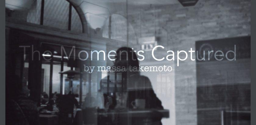 massa takemoto - The Moments Captured